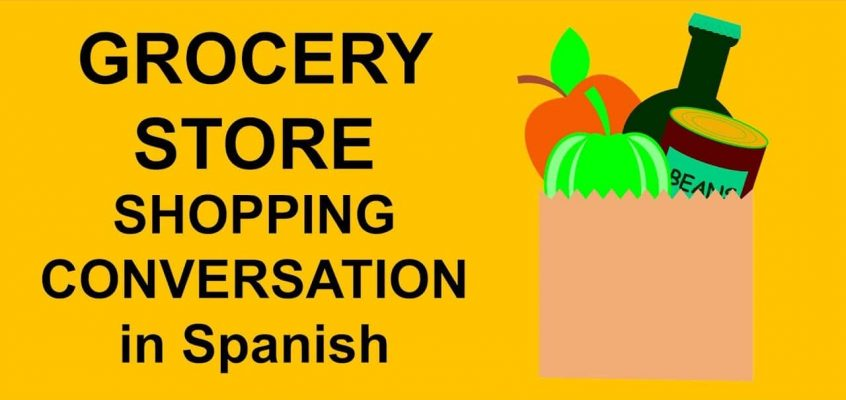 Spanish conversation: Grocery Store Shopping with Manuel in Spanish tutorial